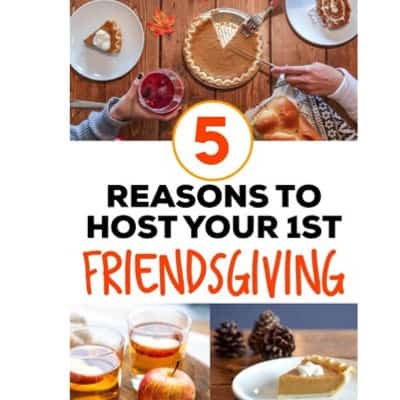 5 reasons to host friendsgiving