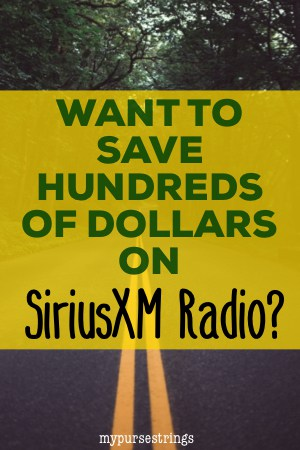 how to save hundreds of dollars on siriusxm radio