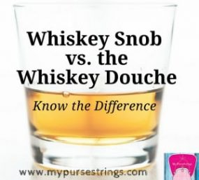 Whiskey Snobbery vs. Whiskey Douchery