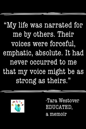 educated memoir quote never occurred to me that my voice might be as strong as theirs