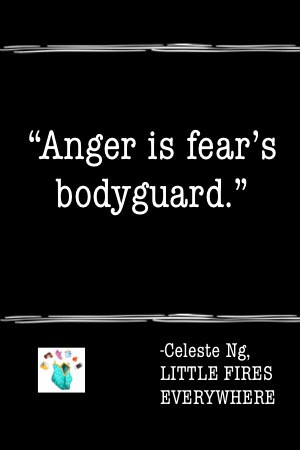 anger is fears bodyguard book quote little fires everywhere
