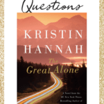 The Great Alone book club discussion questions
