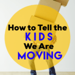 How to Tell Kids You are Moving