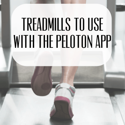 Treadmills to Use with the Peloton App