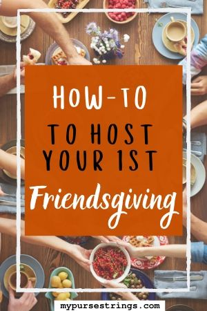 tips to host first friendsgiving