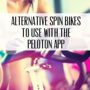 Spin Bike Alternatives to use with the Peloton App