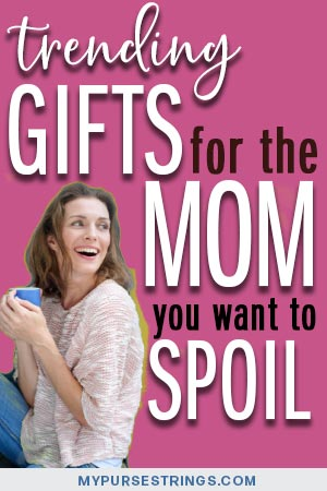 trending gifts for the mom you want to spoil