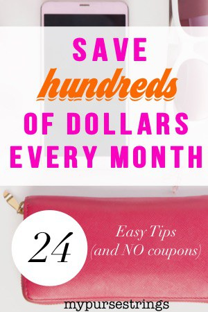 24 tips to save hundreds of dollars every month