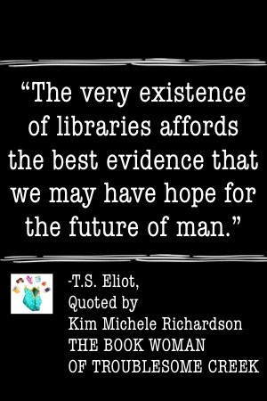 ts eliot quote the book woman of troublesome creek libraries