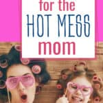 hot mess mom with daughter