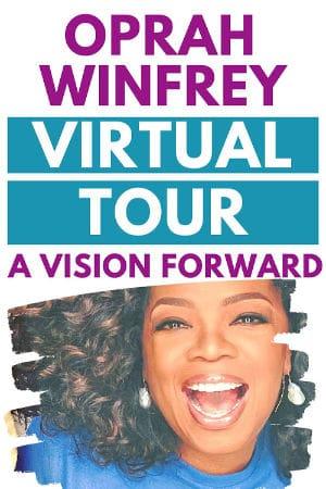 Oprah virtual tour a vision forward