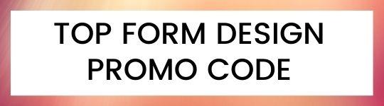 top form design promo code